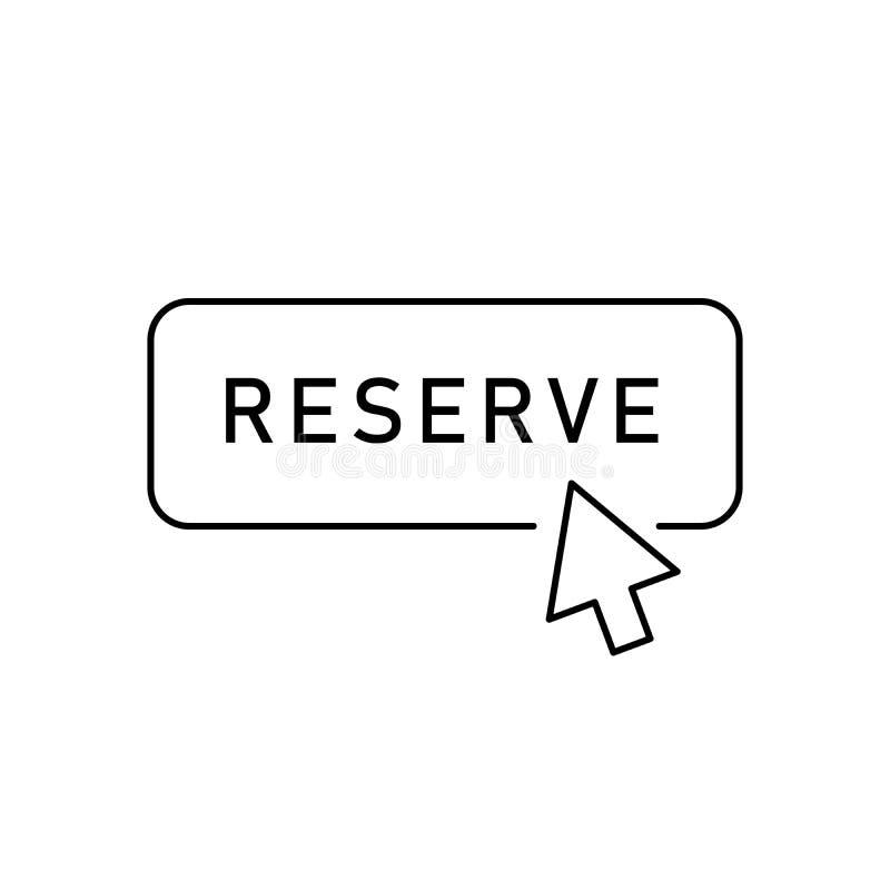 Kontur rezerwy guzik z strzałą Płaskiego konturu modny nowożytny projekt odizolowywający na białym tle Pojęcie rozkaz rezerwacja  royalty ilustracja