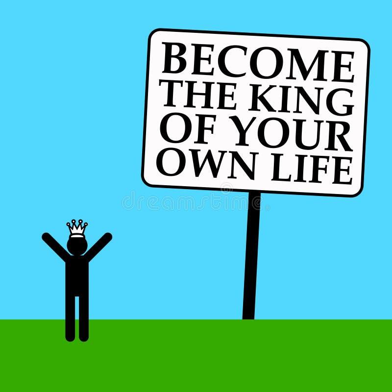 Konung av ditt liv royaltyfri illustrationer