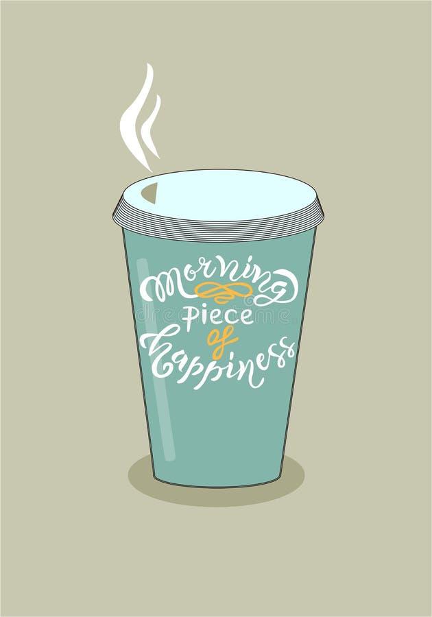 Kopp kaffe med morgonstycket av drog inspirerande bokstävercitationstecknet för lycka det hand som affischen, emblem, symbol, vyk royaltyfri illustrationer
