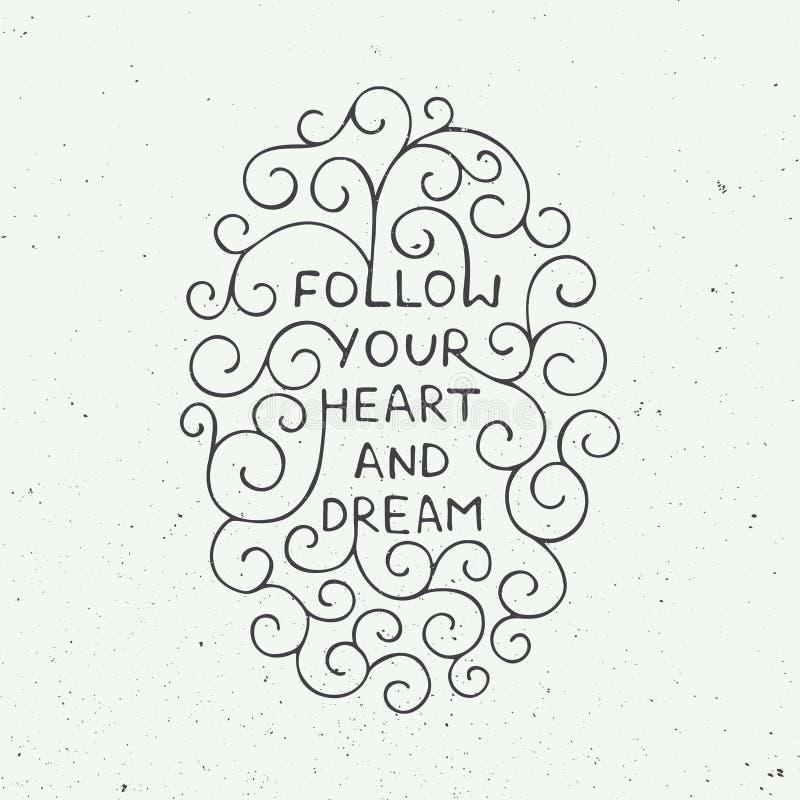Kort med den hand drog typografidesignbeståndsdelen för hälsningkort, affischer och tryck Följ din hjärta och dröm på tappningbac vektor illustrationer