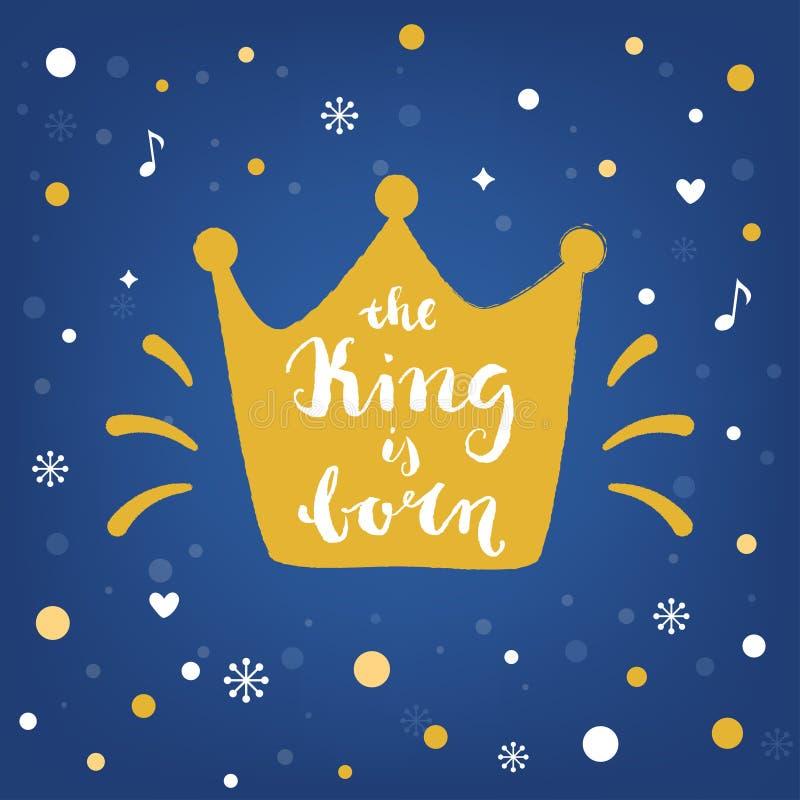 Królewiątko jest Urodzony Ręki literowania korona i znak Bożenarodzeniowa ilustracja ilustracja wektor
