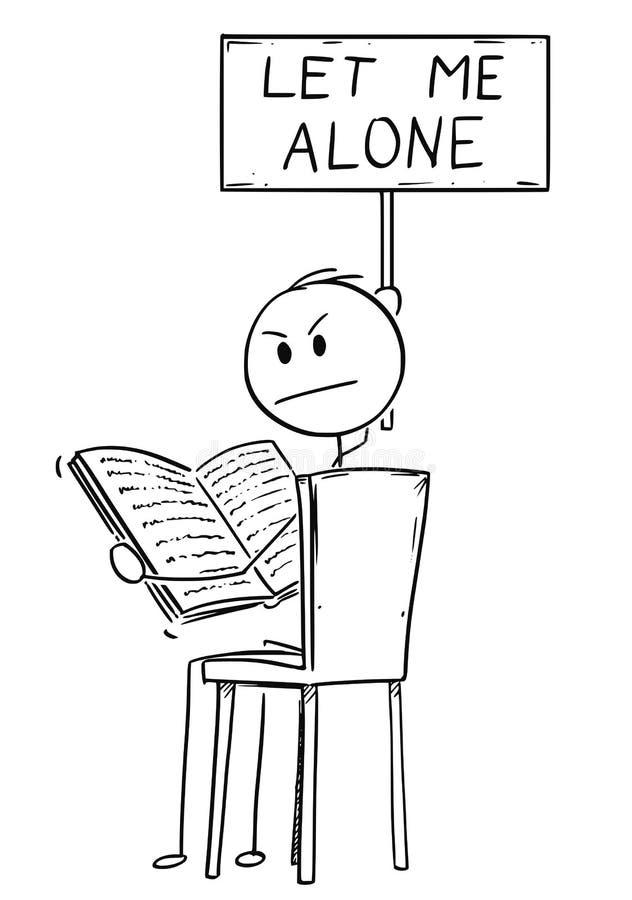 Kreskówka Dokuczający mężczyzna obsiadanie na krześle i czytaniu mienie i książka Pozwalał Ja Samotny znak ilustracji
