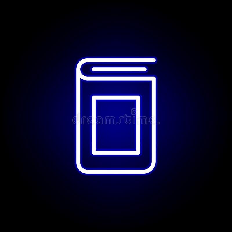 Książkowej pokrywy ikona w neonowym stylu Mo?e u?ywa? dla sieci, logo, mobilny app, UI, UX ilustracja wektor