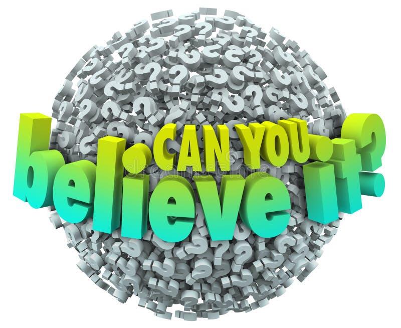 Kunt u het Vraagtekensbal Ongelooflijk Ongelooflijk F geloven stock illustratie
