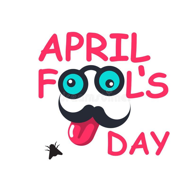 Kwietnia durnia ` s dzień Kolorowy tekst z śmiesznymi wąsów szkłami, jęzorem i ilustracja wektor