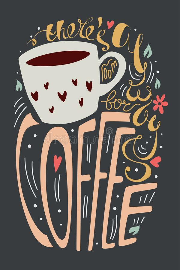 Lá sala do ` s sempre para a ilustração do vetor do café cartaz colorido da tipografia da rotulação com umas citações, um copo, c ilustração stock
