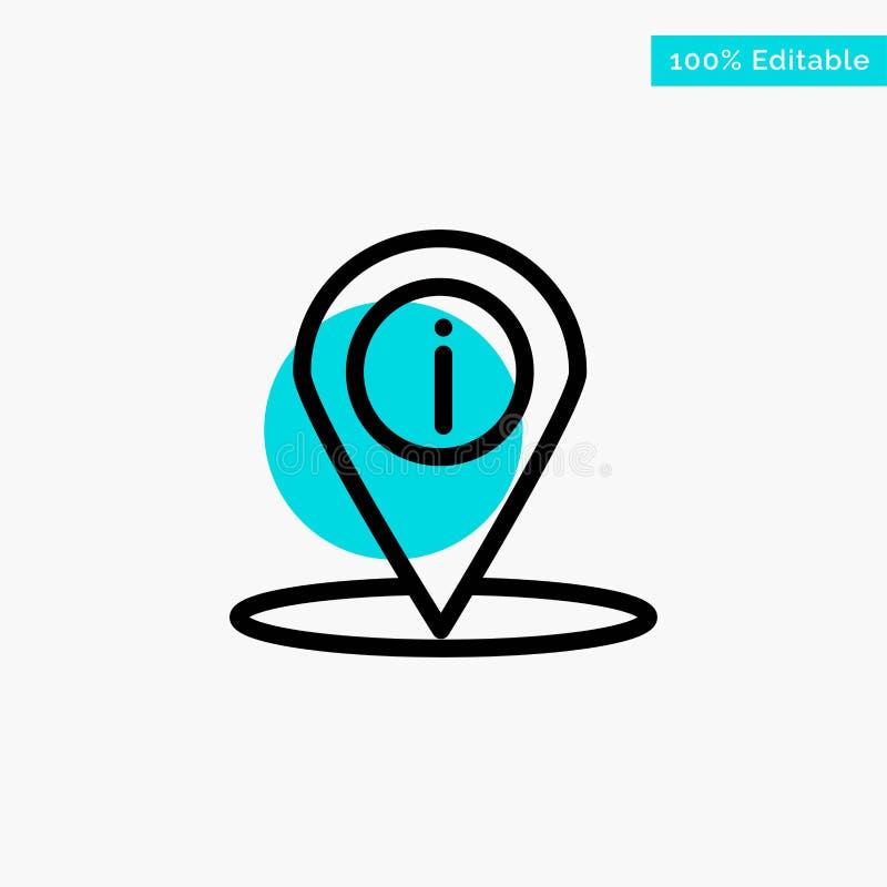Läge navigering, ställe, symbol för vektor för punkt för cirkel för informationsturkosviktig stock illustrationer