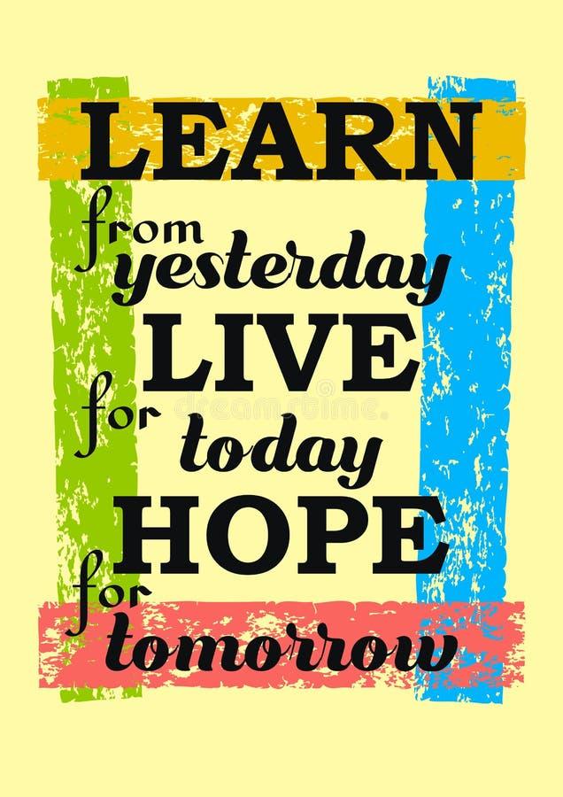 Lär från begrepp för i morgon inspirerande motivationen vektor för citationstecken för den gårdagLive For Today Hope For positivt stock illustrationer
