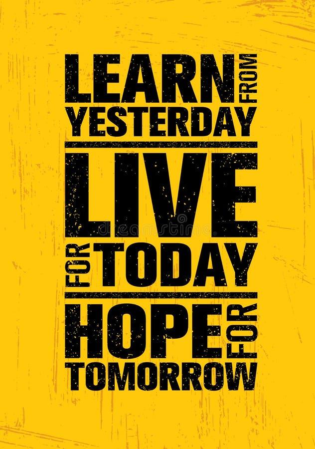 Lär från igår strömförande i dag Hopp för i morgon Inspirerande idérik motivationcitationsteckenmall stock illustrationer