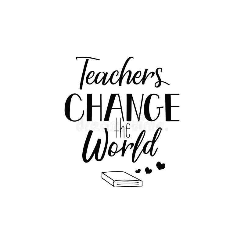 Lärare ändrar världen bokstäver Kalligrafivektorillustration vektor illustrationer