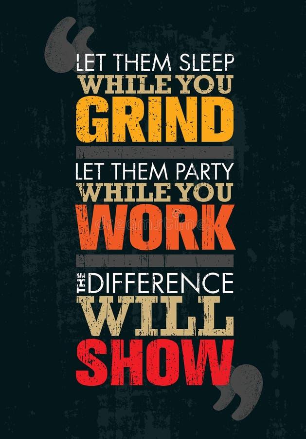 Låt dem sova, medan du maler Låt dem festa, medan du arbetar Skillnaden ska visa Motivationcitationstecken royaltyfri illustrationer