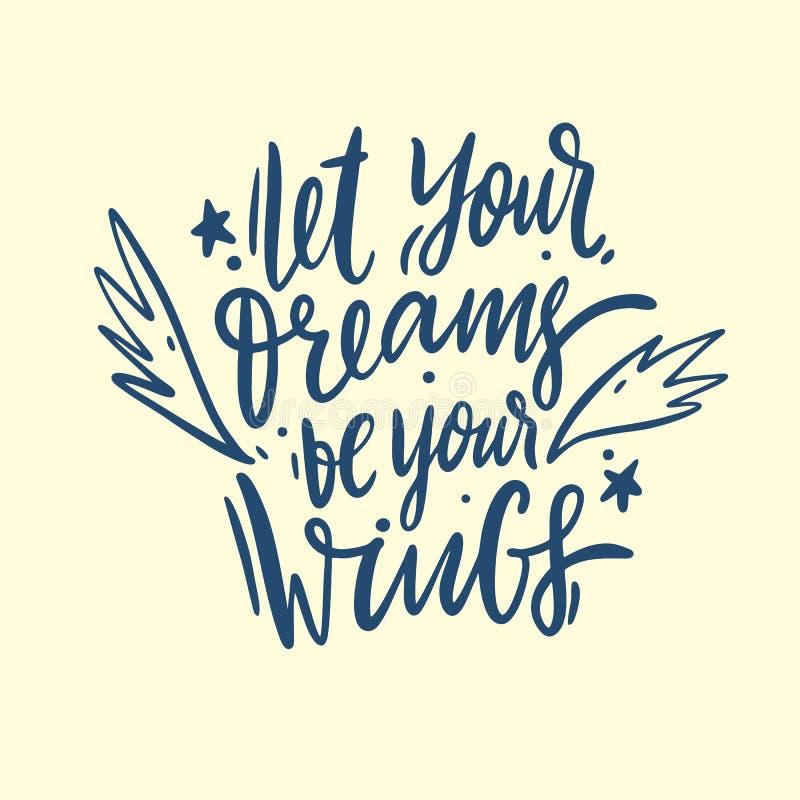 Låt dina drömmar vara dina vingar räcker utdragen vektorbokstäver Isolerat på gul bakgrund vektor illustrationer