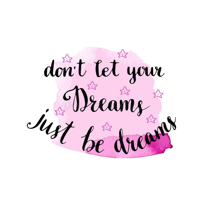 Låt inte dina drömmar, är precis drömmar Hand dragen bokstäver med den rosa bakgrunden Motaivational kort royaltyfri illustrationer