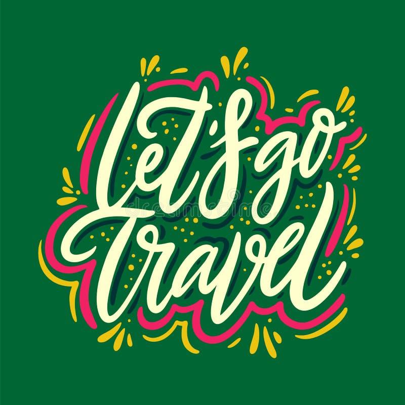 Låt oss gå att resa för vektorcitationstecknet för handen utdragen bokstäver Motivational typografi Isolerat p? gr?n bakgrund royaltyfri illustrationer