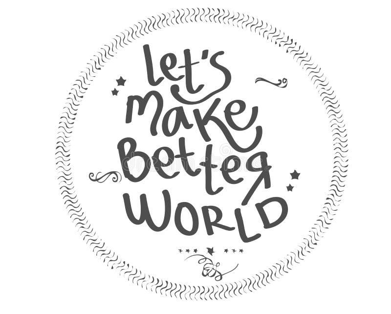 Låt oss göra den bättre världen vektor illustrationer