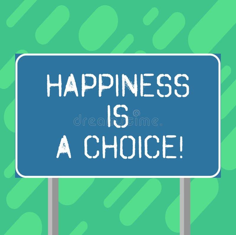L'écriture conceptuelle de main montrant le bonheur est un choix Gai heureux de séjour des textes de photo d'affaires tout le tem illustration stock