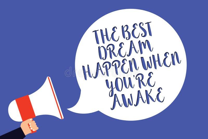 L'écriture conceptuelle de main montrant le meilleur rêve se produisent quand vous au sujet de êtes éveillé Les rêves des textes  illustration libre de droits