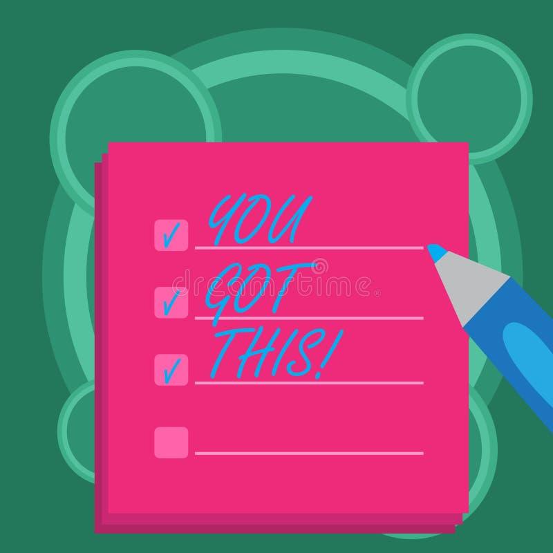 L'écriture conceptuelle de main vous montrant a obtenu ceci Inspiration de présentation de photo d'affaires pour le faire motivat illustration stock