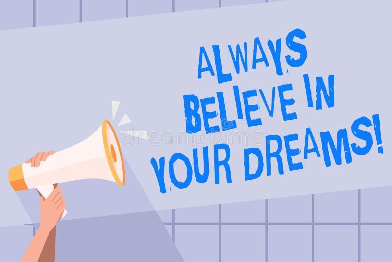 L'écriture des textes d'écriture croient toujours en vos rêves Concept signifiant la foi de confiance croyant en vous-même illustration libre de droits