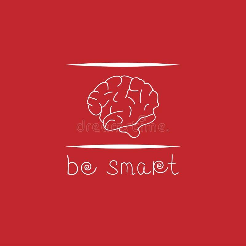 L'affiche de motivation avec le texte soit futée et cerveau photo stock