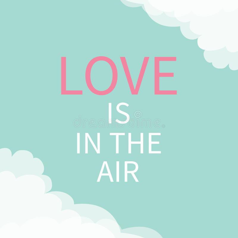 L'amore è nel testo dell'iscrizione dell'aria Nuvola negli angoli Giorno felice dei biglietti di S Cartolina d'auguri sveglia Fon royalty illustrazione gratis
