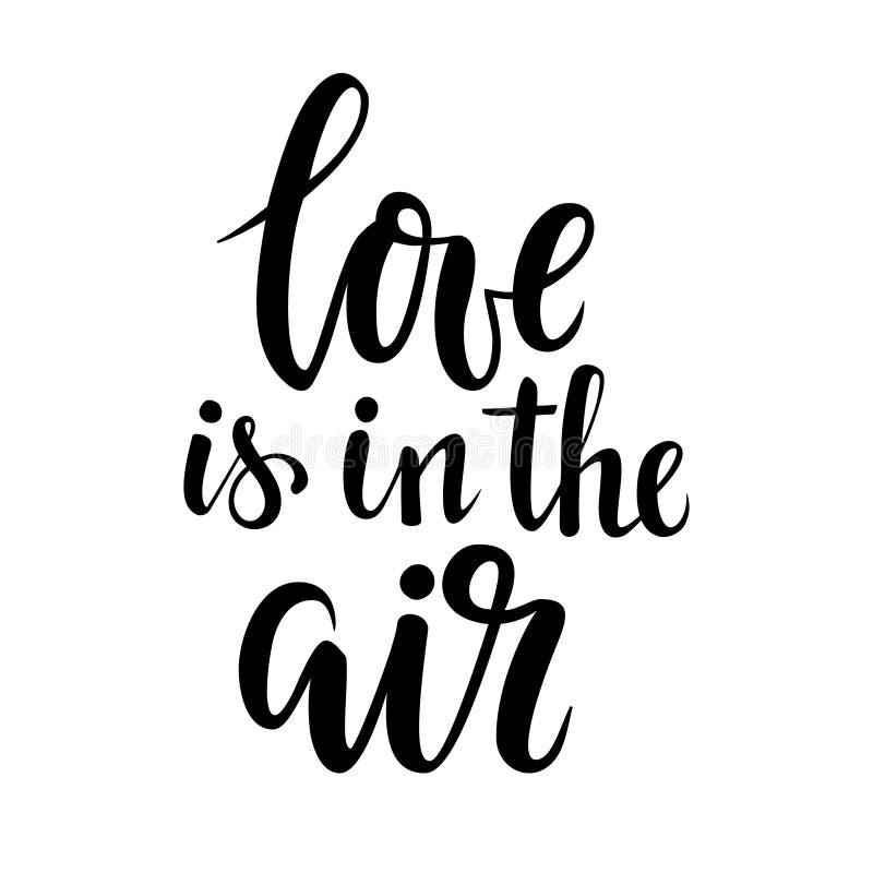 L'amore è nell'aria Iscrizione disegnata a mano della penna della spazzola e di calligrafia illustrazione di stock