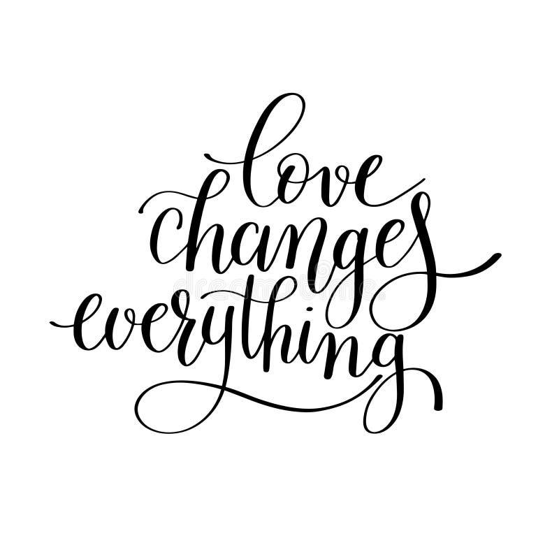 L'amour change tout citation manuscrite de lettrage au sujet de l'amour illustration de vecteur