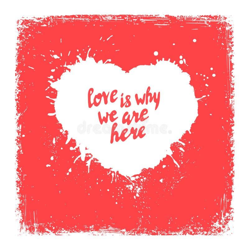 L'amour est pourquoi nous sommes ici affiche manuscrite, lettrage de citation illustration stock