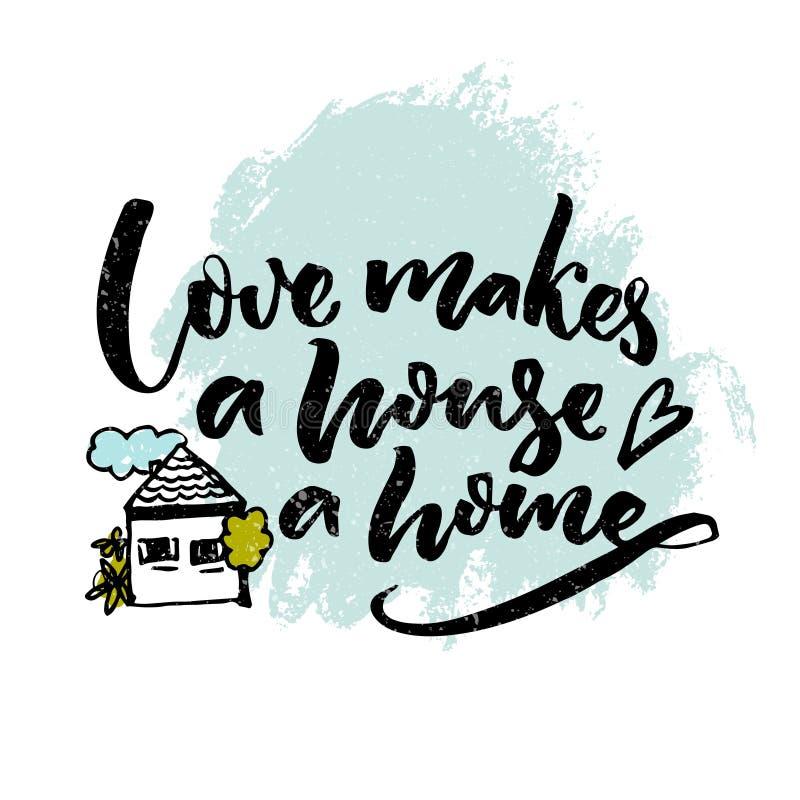 L'amour fait à une maison une maison Citation d'inspiration au sujet de l'amour et famille avec l'illustration d'une maison Affic illustration stock