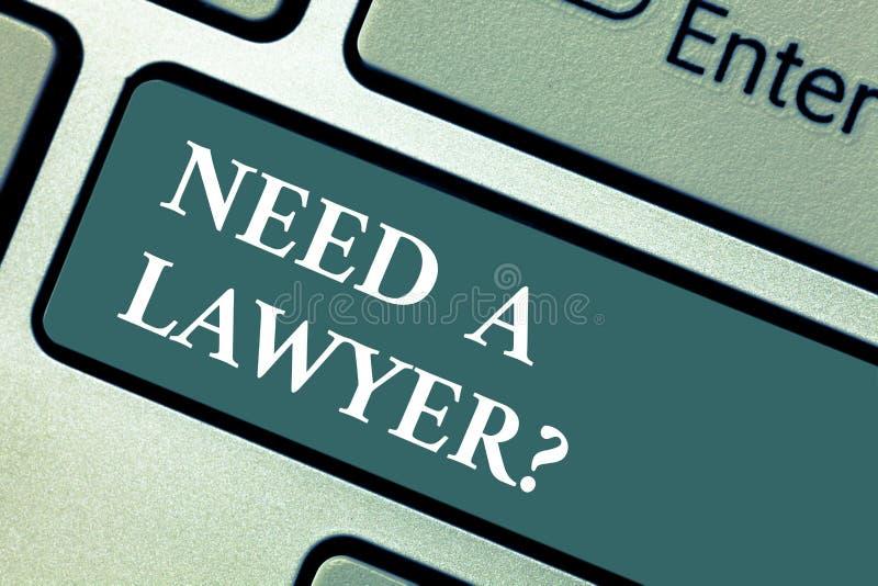L'apparence conceptuelle d'écriture de main a besoin d'un Lawyerquestion Photo d'affaires présentant recherchant l'avis juridique image stock
