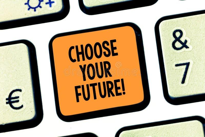 L'apparence conceptuelle d'écriture de main choisissent votre avenir Les plans d'ensemble des textes de photo d'affaires pour vos images stock