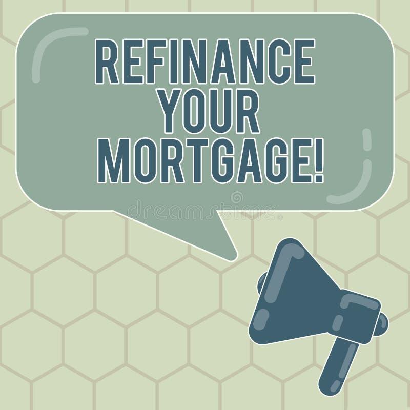 L'apparence conceptuelle d'écriture de main refinancent votre hypothèque Texte de photo d'affaires remplaçant une hypothèque exis illustration libre de droits