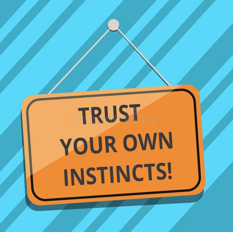 L'apparence de signe des textes font confiance à vos propres instincts La photo conceptuelle intuitive suivent le blanc demonstra illustration stock