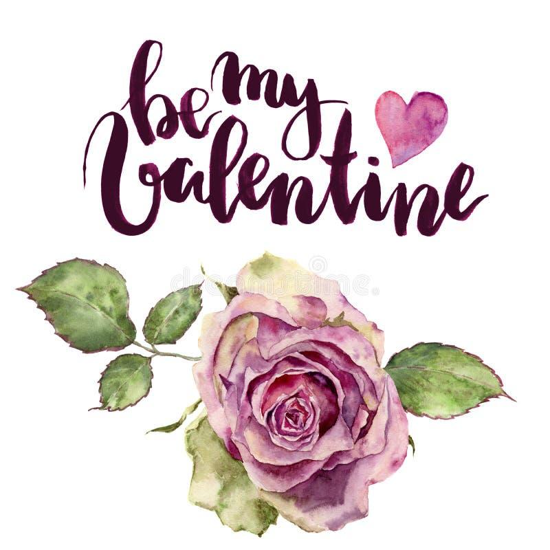 L'aquarelle soit ma carte de Valentine avec rose et le coeur Le lettrage et le vintage peints à la main fleurissent sur le fond b illustration libre de droits