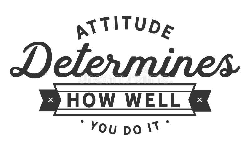 L'attitude détermine à quel point vous la faites illustration libre de droits