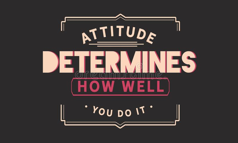 L'attitude détermine à quel point vous la faites illustration de vecteur
