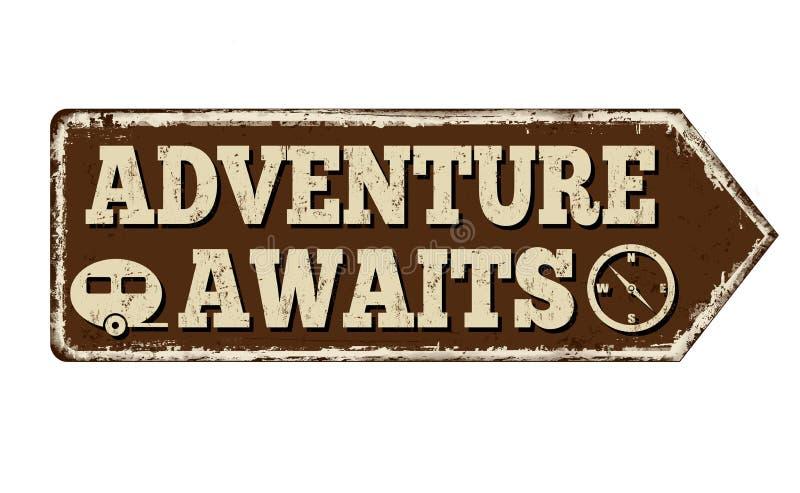 L'aventure attend le signe rouillé en métal de cru illustration stock