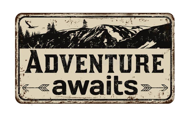 L'aventure attend le signe rouillé en métal de cru illustration de vecteur