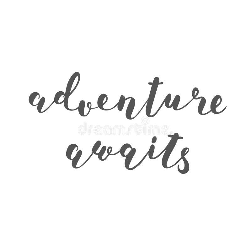 L'aventure attend Lettrage de brosse illustration stock