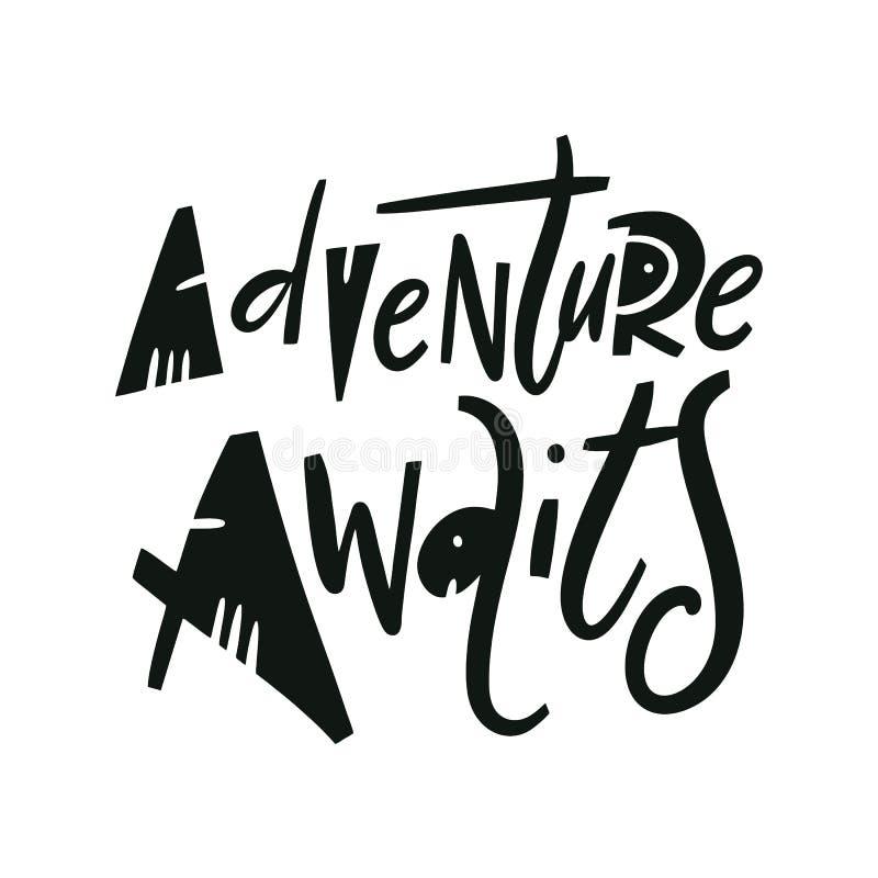L'aventure attend Lettrage tir? par la main de citation de vecteur Typographie de motivation D'isolement sur le fond blanc illustration de vecteur