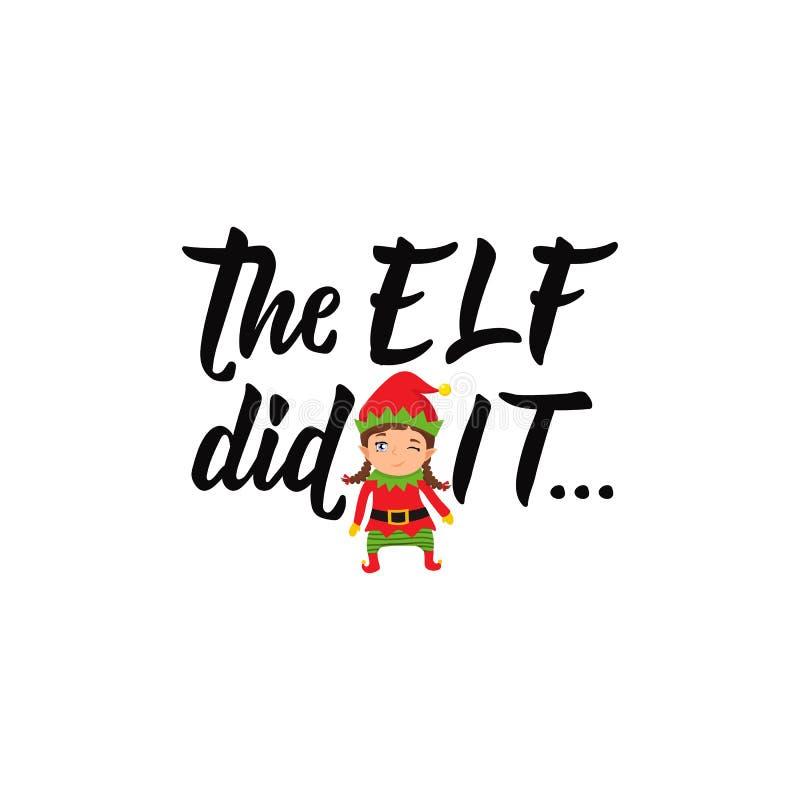 L'elfe l'a fait lettrage Illustration de calligraphie Conception de vacances d'hiver illustration de vecteur