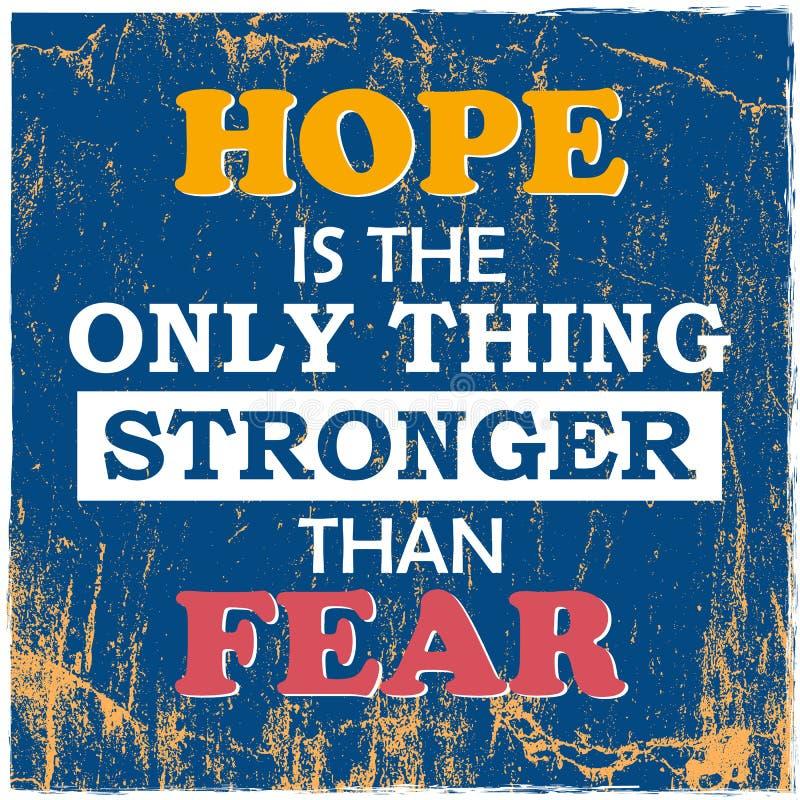 L'espoir de motivation de citation est la seule chose plus forte que le vecteur de cru de crainte illustration libre de droits