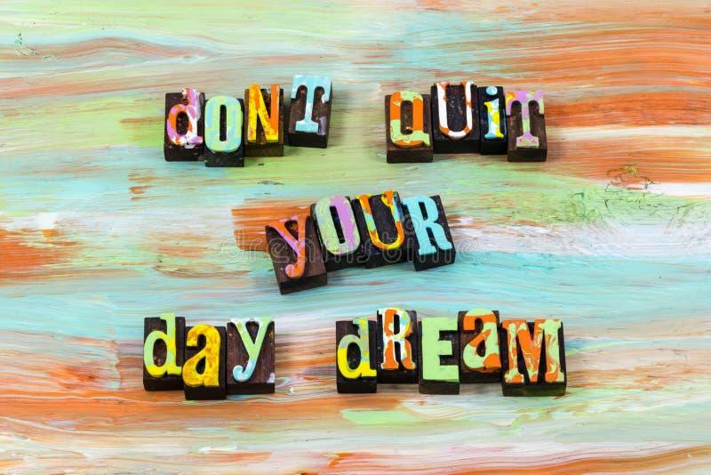 L'espoir heureux de rêveur de rêverie rêveuse de jour croient la citation d'impression typographique photos stock