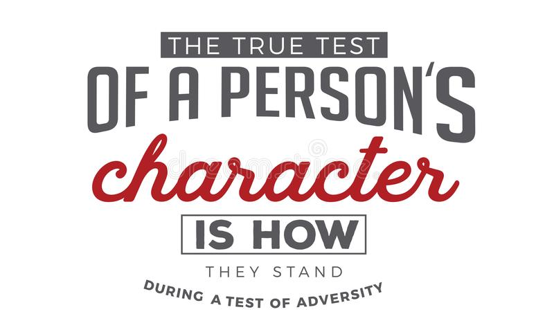 L'essai vrai d'un caractère du ` s de personne est comment ils se tiennent pendant un essai d'adversité illustration de vecteur