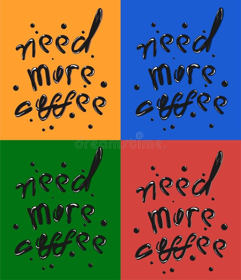 L'expression d'aspiration de main de a besoin de plus de caf? Inscription noire sur rouge, vert, orange, fond bleu Typographie de illustration de vecteur
