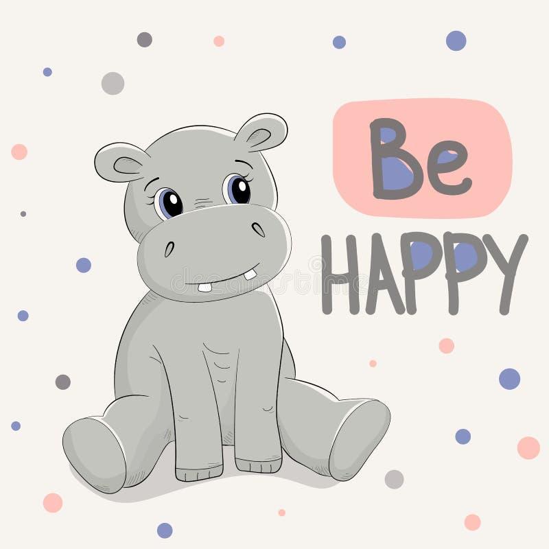 L'illustration tirée de vecteur d'hippopotame mignon avec l'inscription soit heureuse illustration de vecteur