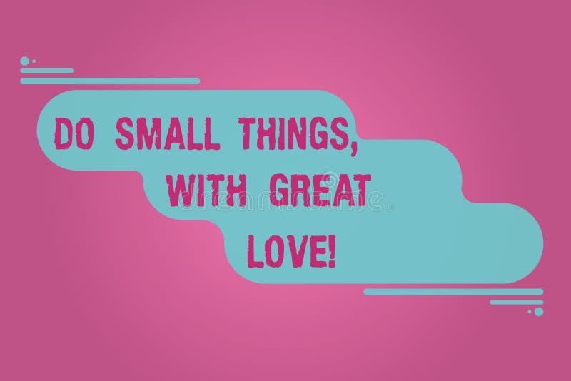 L'inscription des textes d'écriture font de petites choses avec grand amour La motivation de signification de concept inspirent p illustration de vecteur