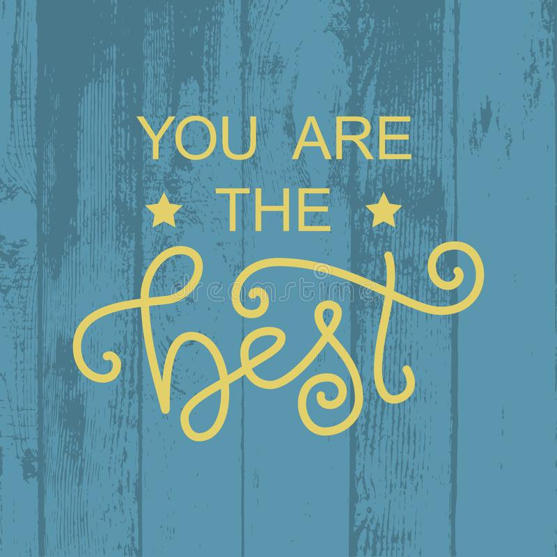 L'iscrizione moderna di calligrafia di voi è il meglio nel giallo su fondo strutturato di legno blu con le stelle illustrazione vettoriale