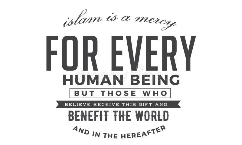 L'Islam è una pietà per ogni essere umano ma coloro che crede ricevono questo regalo illustrazione di stock