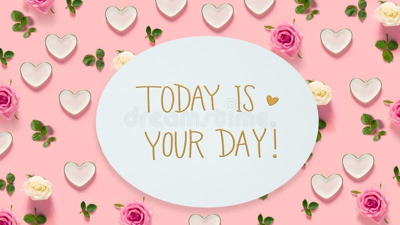 L'oggi è il vostro messaggio del giorno con le rose ed i cuori fotografia stock